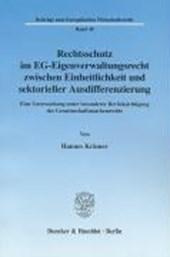 Rechtsschutz im EG-Eigenverwaltungsrecht zwischen Einheitlichkeit und sektorieller Ausdifferenzierung