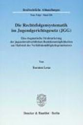 Die Rechtsfolgensystematik im Jugendgerichtsgesetz (JGG)