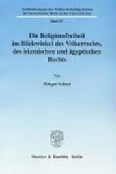 Die Religionsfreiheit im Blickwinkel des Völkerrechts, des islamischen und ägyptischen Rechts