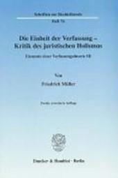 Die Einheit der Verfassung - Kritik des juristischen Holismus
