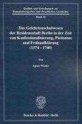 Das Gelehrtenschulwesen der Residenzstadt Berlin in der Zeit von Konfessionalisierung, Pietismus und Frühaufklärung (1574 - 1740)