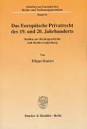 Das Europäische Privatrecht des 19. und 20. Jahrhunderts