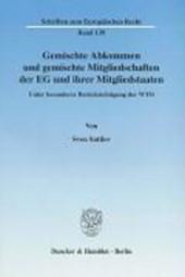Gemischte Abkommen und gemischte Mitgliedschaften der EG und ihrer Mitgliedstaaten