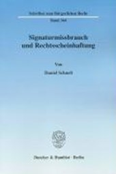 Signaturmissbrauch und Rechtsscheinhaftung