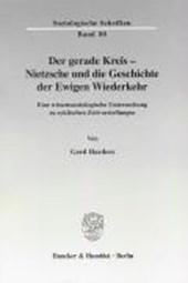 Der gerade Kreis - Nietzsche und die Geschichte der Ewigen Wiederkehr