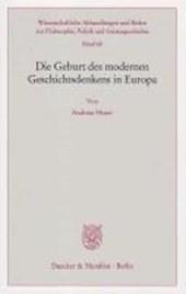 Die Geburt des modernen Geschichtsdenkens in Europa