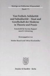 Von Freiheit, Solidarität und Subsidiarität - Staat und Gesellschaft der Moderne in Theorie und Praxis.