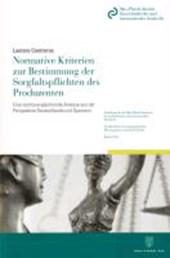 Normative Kriterien zur Bestimmung der Sorgfaltspflichten des Produzenten