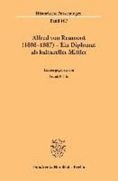 Alfred von Reumont (1808-1887) - Ein Diplomat als kultureller Mittler