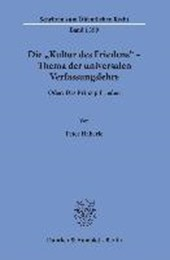 Die »Kultur des Friedens« - Thema der universalen Verfassungslehre.