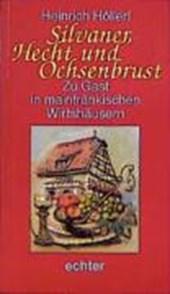 Silvaner, Hecht und Ochsenbrust. Zu Gast in mainfränkischen Wirtshäusern