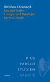 Der Laie in der Liturgie und Theologie bei Pius Parsch