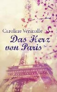 Das Herz von Paris | Caroline Vermalle |