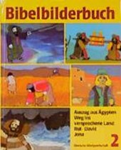 Was uns die Bibel erzählt / Bibelbilderbuch