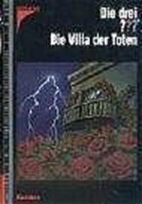 Die drei ???. Die Villa der Toten (drei Fragezeichen) | auteur onbekend |