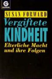 Vergiftete Kindheit | Susan Forward |