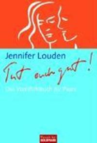 Tut Euch gut! | Jennifer Louden |