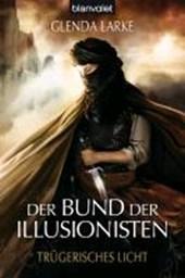 Der Bund der Illusionisten 02. Trügerisches Licht