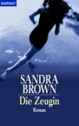 Die Zeugin | Sandra Brown |