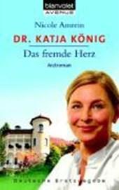 Dr. Katja König. Das fremde Herz