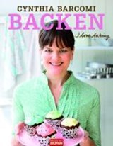 Backen. I love baking | Cynthia Barcomi & Maja Smend |