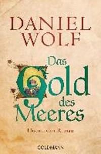 Das Gold des Meeres | Daniel Wolf |
