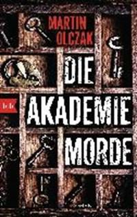 Die Akademiemorde   Olczak, Martin ; Haefs, Gabriele  