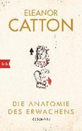Catton, E: Anatomie des Erwachens