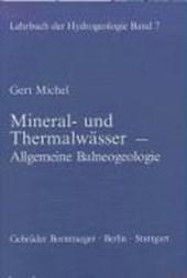 Lehrbuch der Hydrogeologie 7. Mineral- und Thermalwässer - Allgemeine Balneogeologie