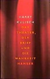 Das Theater, der Brief und die Wahrheit