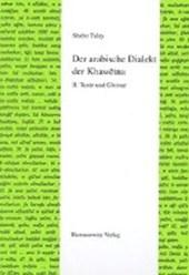 Der arabische Dialekt der Khawetna - II. Texte und Glossar