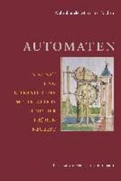 Automaten in Kunst und Literatur des Mittelalters und der frühen Neuzeit