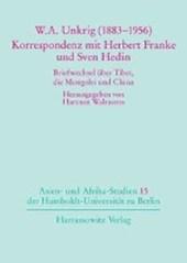 W. A. Unkrig (1883-1956) -  Korrespondenzen mit Herbert Franke und Sven Hedin