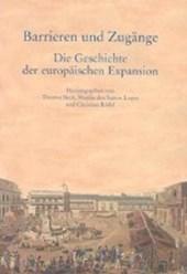 Barrieren und Zugänge -  Die Geschichte der europäischen Expansion