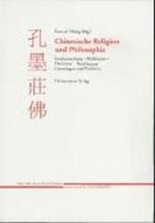 Chinesische Religion und Philosophie: Konfuzianismus - Mohismus - Daoismus - Buddhismus