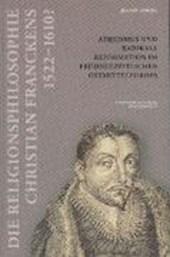 Die Religionsphilosophie Christian Franckens (1552- 1610?)