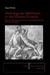 Mythologische Bildthemen in den Häusern Pompejis