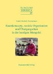 Raumkonzepte, soziale Organisation und Übergangsriten in der heutigen Mongolei