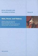 Ritual Dynamics and the Science of Ritual. Volume III: State, Power and Violence |  |