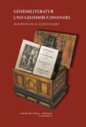 Geheimliteratur und Geheimbuchhandel in Europa im 18. Jahrhundert