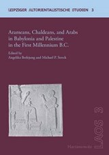 Arameans, Chaldeans, and Arabs in Babylonia and Palestine in the First Millennium B.C. | auteur onbekend |