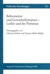 Reformation und Generalreformation - Luther und der Pietismus