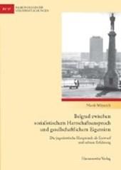 Belgrad zwischen sozialistischem Herrschaftsanspruch und gesellschaftlichem Eigensinn