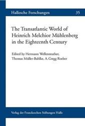 The Transatlantic World of Heinrich Melchior Mühlenberg in the Eighteenth Century
