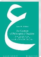 The Creation of Philosophical Tradition | Ahmed H. al-Rahim |