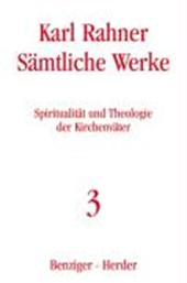 Sämtliche Werke 3. Spiritualität und Theologie der Kirchenväter