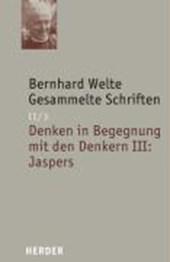 Gesammelte Schriften II/3.Der philosophische Glaube bei Karl Jaspers und die Möglichkeit seiner Deutung durch die thomistische Philosophie