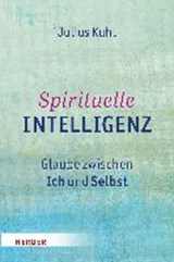 Spirituelle Intelligenz | Julius Kuhl |