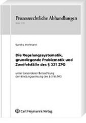 Die Regelungssystematik, grundlegende Problematik und Zweifelsfälle des § 321 ZPO - unter besonderer Betrachtung der Bindungswirkung des § 318 ZPO