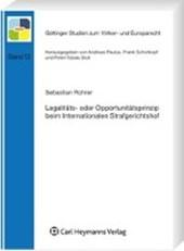 Legalitäts- und Opportunitätsprinzip beim Internationalen Strafgerichtshof